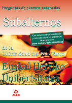 SUBALTERNOS DE LA UNIVERSIDAD DEL PAÍS VASCO-EUSKAL HERRIKO UNIBERTSITATEA. PREGUNTAS DE EXAMEN RAZONADAS