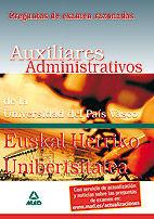 AUXILIARES ADMINISTRATIVOS DE LA UNIVERSIDAD DEL PAÍS VASCO-EUSKAL HERRIKO UNIBERTSITATEA. PREGUNTAS DE EXAMEN RAZONADAS