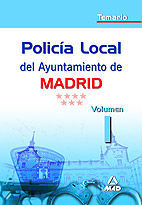 POLICÍA LOCAL DEL AYUNTAMIENTO DE MADRID.TEMARIO.VOLUMEN I