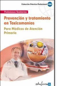 PREVENCIÓN Y TRATAMIENTO EN TOXICOMANAS PARA MÉDICOS DE ATENCIÓN PRIMARIA