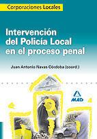 INTERVENCIÓN DEL POLICÍA LOCAL EN EL PROCESO PENAL