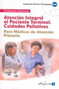 ATENCIÓN INTEGRAL AL PACIENTE TERMINAL (CUIDADOS PALIATIVOS) PARA MÉDICOS DE ATENCIÓN PRIMARIA