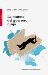 LA MUERTE DEL GUERRERO NINJA