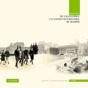 PAISAJES DE UNA GUERRA: LA CIUDAD UNIVERSITARIA DE MADRID