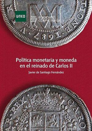 POLÍTICA MONETARIA Y MONEDA EN EL REINADO DE CARLOS II