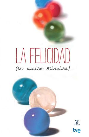 LA FELICIDAD (EN CUATRO MINUTOS)