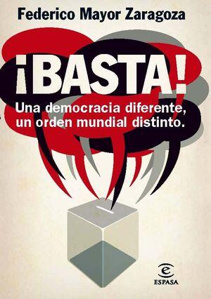 �BASTA! UNA DEMOCRACIA DIFERENTE, UN ORDEN MUNDIAL DISTINTO
