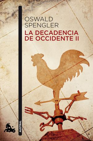 LA DECADENCIA DE OCCIDENTE II