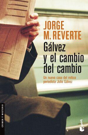 GÁLVEZ Y EL CAMBIO DEL CAMBIO