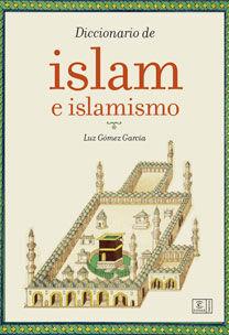 DICCIONARIO DEL ISLAM E ISLAMISMO