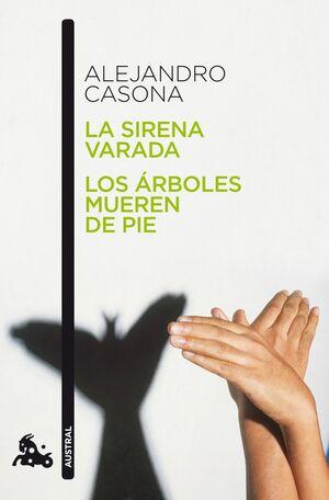 LA SIRENA VARADA / LOS ÁRBOLES MUEREN DE PIE