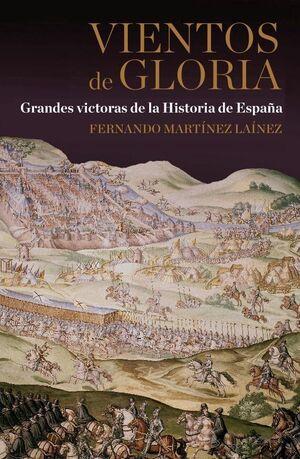 VIENTOS DE GLORIA GRANDES VICTORIAS DE LA HISTORIA DE ESPAÑA