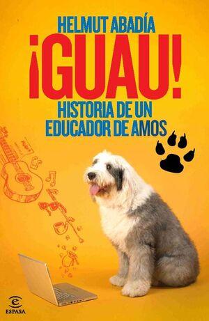 ¡GUAU! HISTORIA DE UN EDUCADOR DE AMOS