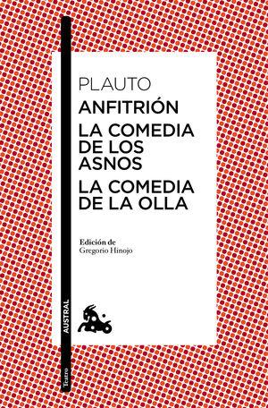 ANFITRIÓN / LA COMEDIA DE LOS ASNOS / LA COMEDIA DE LA OLLA