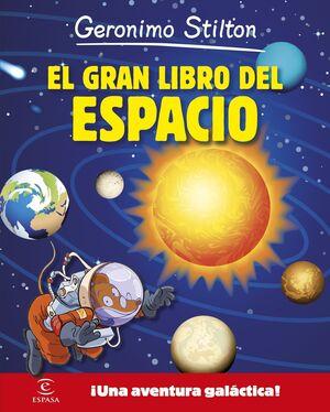 GERONIMO STILTON. EL GRAN LIBRO DEL ESPACIO