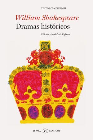 DRAMAS HISTÓRICOS. TEATRO COMPLETO DE WILLIAM SHAKESPEARE III TEATRO COMPLETO III