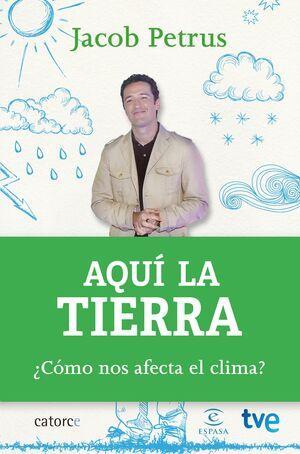 AQU LA TIERRA ¿CÓMO NOS AFECTA EL CLIMA?