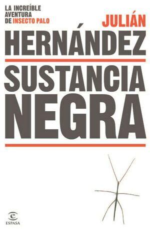 SUSTANCIA NEGRA LA INCREBLE AVENTURA DE INSECTO PALO