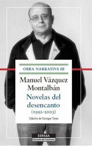 NOVELAS DEL DESENCANTO OBRA NARRATIVA III