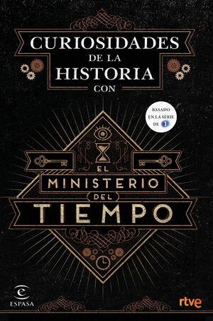 CURIOSIDADES DE LA HISTORIA CON EL MINISTERIO DEL TIEMPO