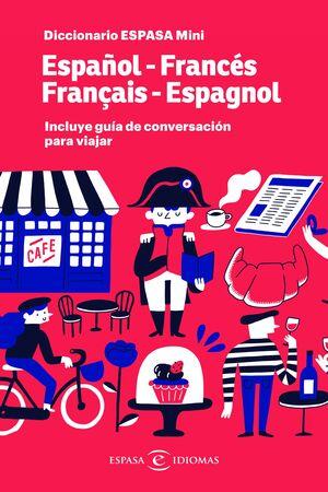 DICCIONARIO MINI FRANCÉS (+ GUÍA DE CONVERSACIÓN)