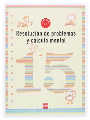 CUADERNO RESOL.PROBL.CALCULO MENTAL 15 5ºEP 06