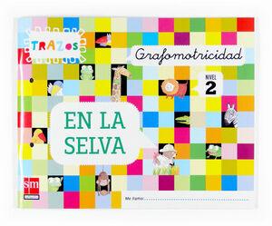 GRAFOMOTRICIDAD, TRAZOS, EN LA SELVA. NIVEL 2