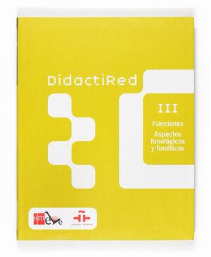 DIDACTIRED III. FUNCIONES. ASPECTOS FONOLÓGICOS Y FONÉTICOS