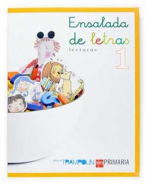 LECTURAS: ENSALADA DE LETRAS. 1 PRIMARIA. TRAMPOLÍN