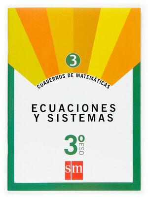 CUADERNO 3 DE MATEMÁTICAS. 3 ESO. ECUACIONES Y SISTEMAS