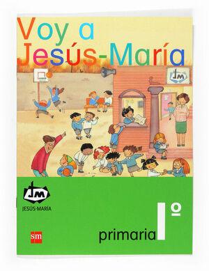 VOY A JESÚS-MARÍA. 1 PRIMARIA. CONGREGACIÓN DE JESÚS-MARÍA