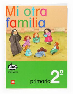 MI OTRA FAMILIA. 2 PRIMARIA. CONGREGACIÓN DE JESÚS-MARÍA