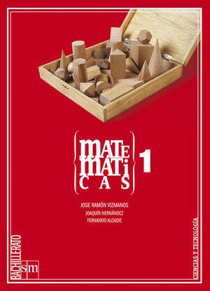 MATEMÁTICAS. 1 BACHILLERATO (CIENCIAS Y TECNOLOGÍA)