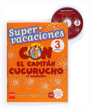 SUPERVACACIONES CON EL CAPITÁN CUCURUCHO (Y COMPAÑÍA). 3 PRIMARIA