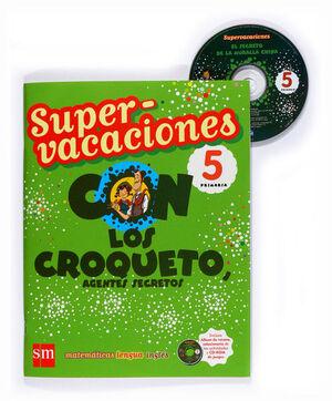 SUPERVACACIONES CON LOS CROQUETO, AGENTES SECRETOS. 5 PRIMARIA