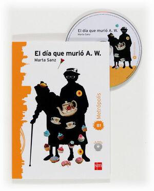 EL DÍA QUE MURIÓ A. W. METRÓPOLIS B1