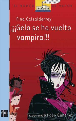 ¡¡¡GELA SE HA VUELTO VAMPIRA!!!