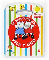 DE VACACIONES CON PECA Y LINO. 2 AÑOS
