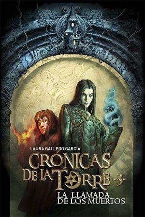 CRÓNICAS DE LA TORRE III. LA LLAMADA DE LOS MUERTOS