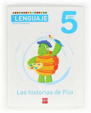 APRENDO A PENSAR CON EL LENGUAJE: LAS HISTORIAS DE PÚA. NIVEL 5. EDUCACIÓN INFANTIL