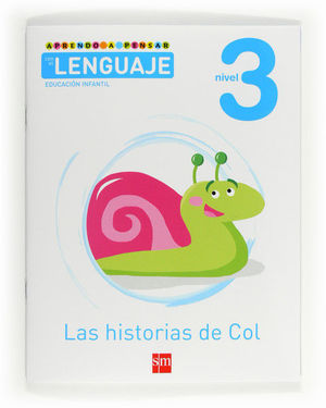 APRENDO A PENSAR CON EL LENGUAJE: LAS HISTORIAS DE COL. NIVEL 3. EDUCACIÓN INFANTIL