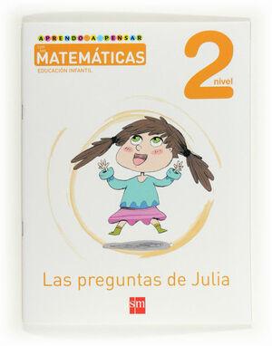APRENDO A PENSAR CON LAS MATEMÁTICAS: LAS PREGUNTAS DE JULIA. NIVEL 2. EDUCACIÓN INFANTIL