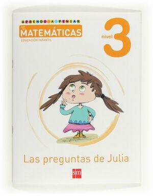 APRENDO A PENSAR CON LAS MATEMÁTICAS: LAS PREGUNTAS DE JULIA. NIVEL 3. EDUCACIÓN INFANTIL