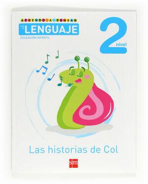 APRENDO A PENSAR CON EL LENGUAJE: LAS HISTORIAS DE COL. NIVEL 2. EDUCACIÓN INFANTIL