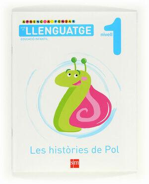 APRENC A PENSAR AMB EL LLENGUATGE: LES HISTÒRIES DE POL. NIVELL 1. EDUCACIÓ INFANTIL