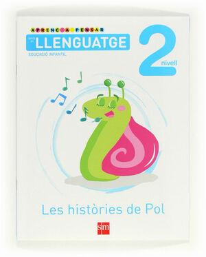 APRENC A PENSAR AMB EL LLENGUATGE: LES HISTÒRIES DE POL. NIVELL 2. EDUCACIÓ INFANTIL