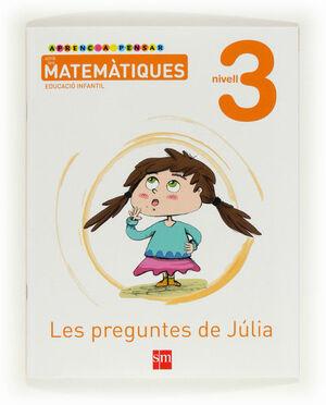 APRENC A PENSAR AMB LES MATEMÀTIQUES: LES PREGUNTES DE JÚLIA. NIVELL 3. EDUCACIÓ INFANTIL