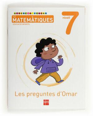 APRENC A PENSAR AMB LES MATEMÀTIQUES: LES PREGUNTES D´OMAR. NIVELL 7. EDUCACIÓ INFANTIL