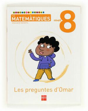 APRENC A PENSAR AMB LES MATEMÀTIQUES: LES PREGUNTES D´OMAR. NIVELL 8. EDUCACIÓ INFANTIL