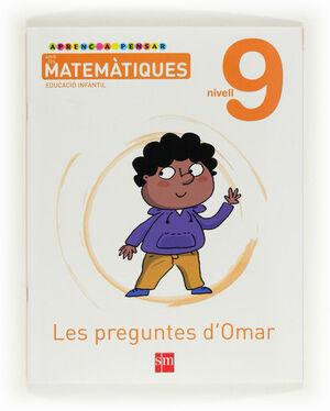 APRENC A PENSAR AMB LES MATEMÀTIQUES: LES PREGUNTES D´OMAR. NIVELL 9 EDUCACIÓ INFANTIL